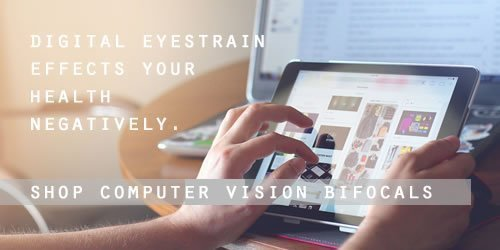 Computer vision bifocals and readers filter out blue light and prevent digital eye strain.